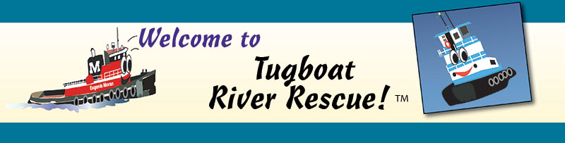Welcome to Tugboat River Rescue'